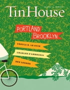 Tin House: Portland/Brooklyn (Tin House Magazine) by Win McCormack