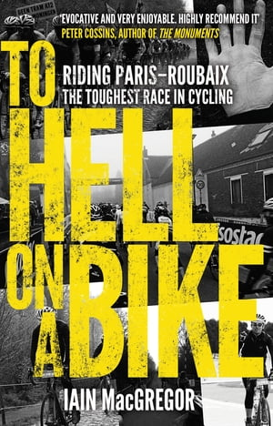 To Hell on a Bike Riding Paris-Roubaix: The Toughest Race in Cycling