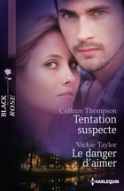 Tentation suspecte - Le danger d'aimer by Colleen Thompson