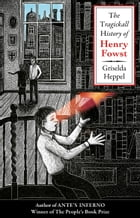 The Tragickall History of Henry Fowst by Griselda Heppel