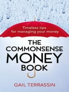 The Commonsense Money Book by Gail Terrassin