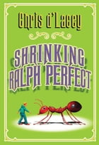 Shrinking Ralph Perfect by Chris d'Lacey