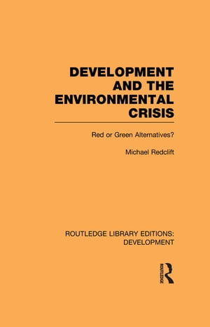 Development and the Environmental Crisis Red or Green Alternatives