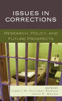 Issues in Corrections: Research, Policy, and Future Prospects