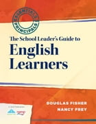 School Leader's Guide to English Learners, The: Leading With Vision
