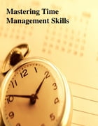 Mastering Time Management Skills by V.T.
