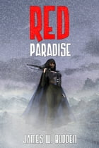 Red Paradise by James W. Bodden