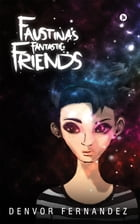 Faustina's Fantastic Friends by Denvor Fernandez
