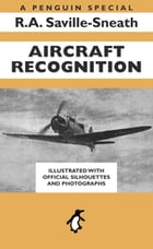 Aircraft Recognition: A Penguin Special by R.A. Saville-Sneath