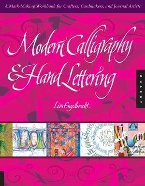 Modern Calligraphy and Hand Lettering: A Mark-Making Workbook for Crafters, Cardmakers, and Journal Artists: A Mark-Making Workbook for Crafters, Cardmakers, and Journal Artists