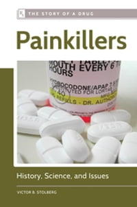 Painkillers: History, Science, and Issues: History, Science, and Issues