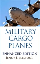 Military Cargo Planes (Enhanced Edition) by Jenny Lillystone