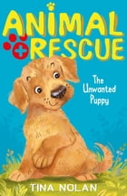 The Unwanted Puppy by Tina Nolan