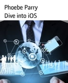 Dive into iOS by Phoebe Parry