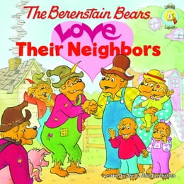 Book The Berenstain Bears Love Their Neighbors by Jan & Mike Berenstain