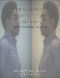 Speaking from the Mind: Unconventional Thoughts