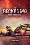 The Reckoning: The Day Australia Fell c2392379-c37c-4031-9f3d-9b47f302deea