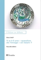 "Y a-t-il une ""question de l'image"" en Islam ?: Nouvelle édition by Silvia Naef"