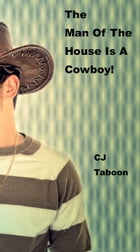 The Man of the House Is a Cowboy! by CJ Taboon