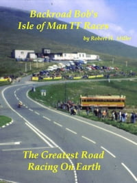 Motorcycle Road Trips (Vol. 18) Isle of Man TT Races: The Greatest Road Racing On Earth