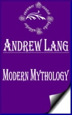 Modern Mythology (Annotated) by Andrew Lang