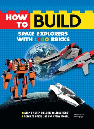 How to Build Space Explorers with LEGO Bricks