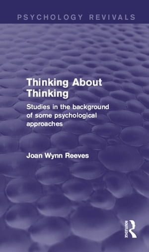 Thinking About Thinking Studies in the Background of some Psychological Approaches