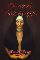 Sweet Revenge by Therese A Kraemer