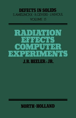 Book Radiation Effects Computer Experiments by Beeler, J.R.