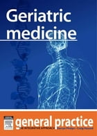 Geriatric Medicine: General Practice: The Integrative Approach Series by Craig Hassed