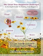The Great True Happiness Challenge! by Lavinia Bernice Wilson