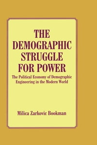 The Demographic Struggle for Power: The Political Economy of Demographic Engineering in the Modern…