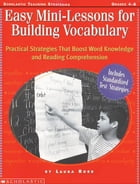 Easy Mini-Lessons for Building Vocabulary: Practical Strategies That Boost Word Knowledge and…