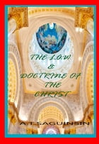The Law And Doctrine Of The Christ by Artemio Saguinsin