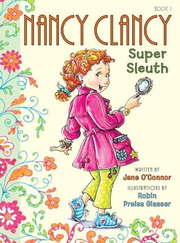 Book Fancy Nancy: Nancy Clancy, Super Sleuth by Jane O'Connor