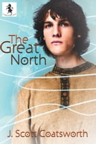 The Great North by J. Scott Coatsworth
