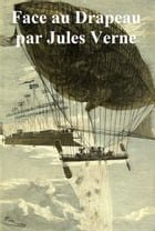 Face au Drapeau (in the original French) by Jules Verne