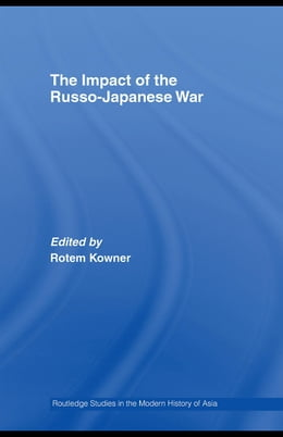 Book The Impact of the Russo-Japanese War by Kowner, Rotem