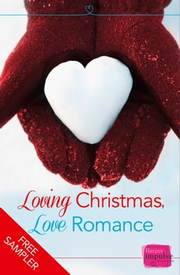 Book Loving Christmas, Love Romance (A Free Sampler): HarperImpulse Romance by Sophie Pembroke