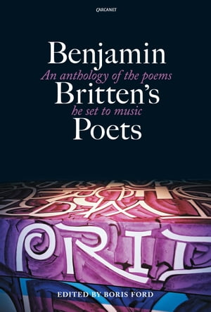 Benjamin Britten's Poets An anthology of the poems he set to music