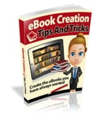 eBook Creation Tips and Tricks by Anonymous