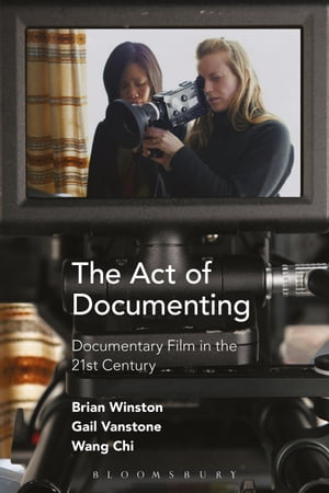 The Act of Documenting Documentary Film in the 21st Century
