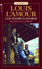 Los Madrugadores by Louis L'Amour