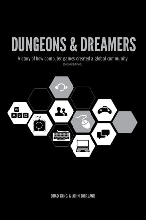 Dungeons & Dreamers A story of how computer games created a global community