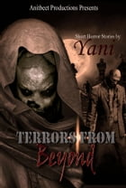 Terrors From Beyond by Yani