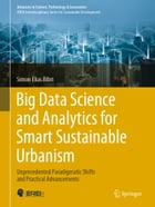 Big Data Science and Analytics for Smart Sustainable Urbanism: Unprecedented Paradigmatic Shifts and Practical Advancements