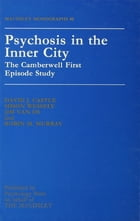 Psychosis In The Inner City: The Camberwell First Episode Study