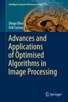 Advances and Applications of Optimised Algorithms in Image Processing by Diego Oliva