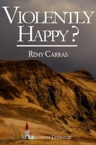 Violently Happy ?: Journal de voyage by Rémy Carras