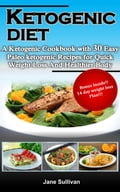 Ketogenic Diet:A Ketogenic Cookbook with 30 Easy Paleo Ketogenic Recipes For Quick Weight Loss And a Healthier Body e3fb5833-400d-4e42-ac27-0894ceab1c17